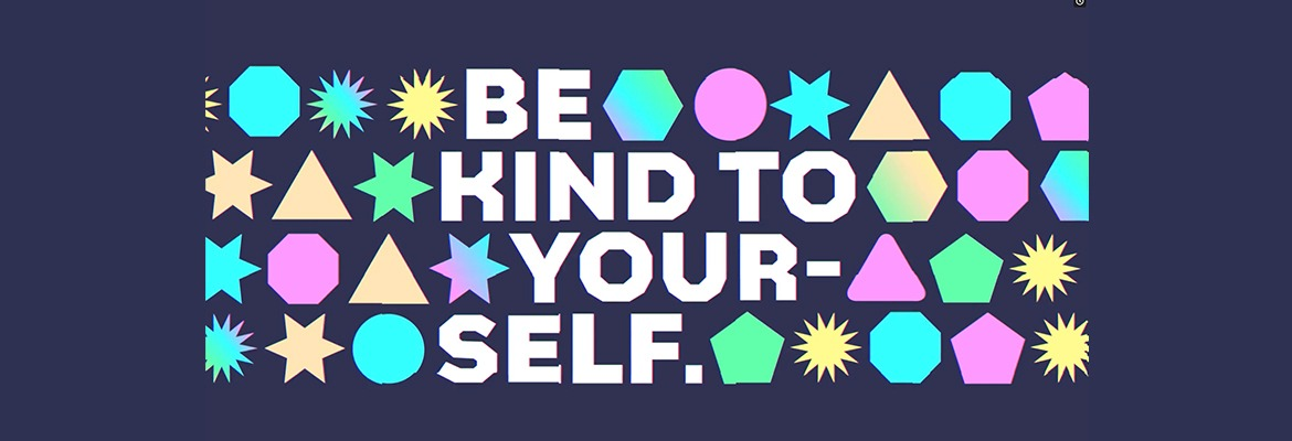 Be  Kind to  Yourself-2  Bigger Border 240221  Thumbnail0